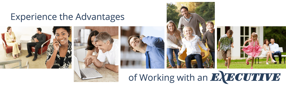 Experience the advantages of working with an Executive